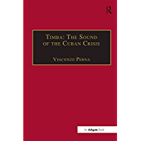 Timba: The Sound of the Cuban Crisis: Black Dance Music in Havana in the 1990s (SOAS Studies in Music) book cover