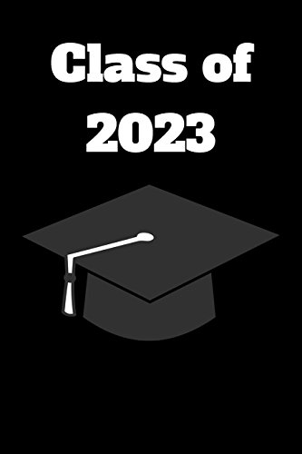 Class of 2023: Blank Lined Journal - 6x9 - Graduation Gift