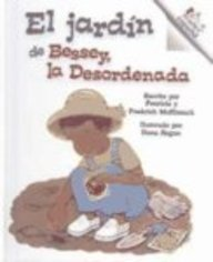 Garden Besseys Messy (El Jardin De Bessey, La Desordenada (Messy Bessey's Garden) (Turtleback School & Library Binding Edition) (Spanish Edition))
