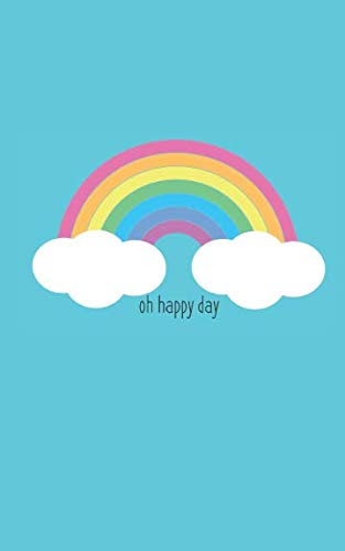 (Oh Happy Day: Super Cute Pastel Rainbow Journal for Girls, Women and Rainbow Lovers (Blank Lined Journal) Pretty)
