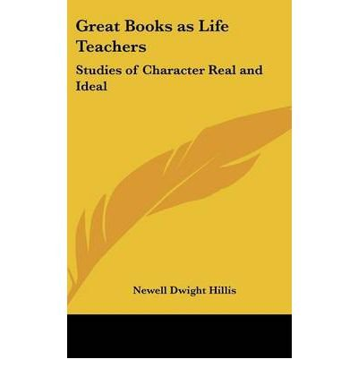 Download Great Books as Life Teachers: Studies of Character Real and Ideal (Hardback) - Common ebook