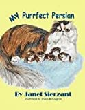 My Purrfect Persian, Janet Sierzant, 0982711468