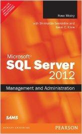 MICROSOFT SQL SERVER 2012 MANAGEMENT AND ADMINISTRATION, 2ND EDITION (Sql Server Magazine)