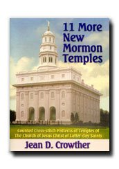 11 More New Mormon Temples: Counted Cross-stitch Patterns of