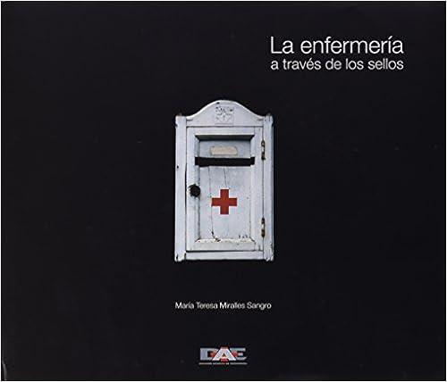 Enfermeria A Traves De Los Sellos, La