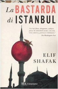 La Bastarda DI Istanbul (Italian Edition) - Elif Shafak