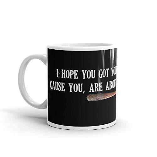 - I hope you got your shittin Pants on -Negan White Mug 11 Oz White Ceramic