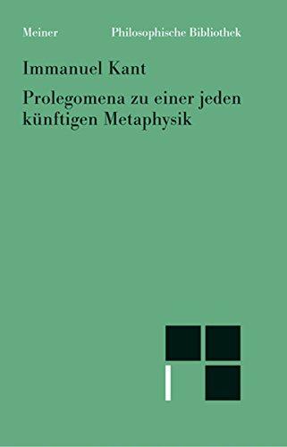 Prolegomena zu einer jeden künftigen Metaphysik, die als Wissenschaft wird auftreten können (Philosophische Bibliothek 540) (German Edition)