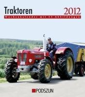 Wochenkalender Traktoren 2012: mit 53 Abbildungen