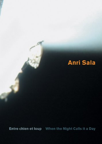 Anri Sala: When The Night Calls It A Day (German and English Edition)