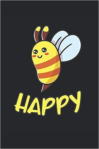 Happy Cahier De Cadeaux Apiculteur Drole D Abeille Happy Bee Ligne Format A5 15 24 X 22 86 Cm 120 Pages French Edition Denelli Eleonora 9798694549813 Amazon Com Books