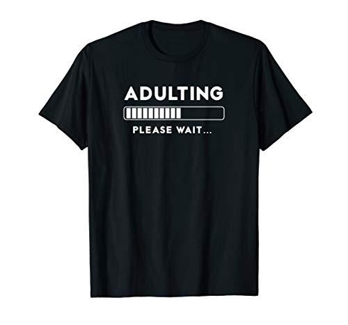Adulting Please Wait Loading Shirt