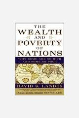 The Wealth and Poverty of Nations Publisher: W. W. Norton & Company Paperback
