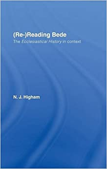 (Re-)Reading Bede: The Ecclesiastical History in Context