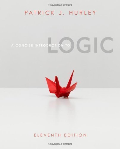 A Concise Introduction to Logic (with Stand Alone Rules and Argument Forms Card) by Hurley, Patrick J. 11th (eleventh) (2011) Paperback pdf epub