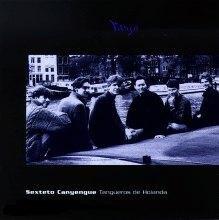 SEXTETO CANYENGUE Tangueros De Holanda CD