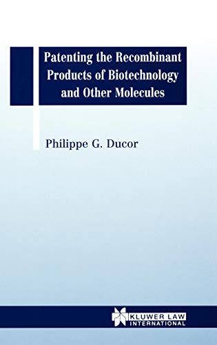 Patenting the Recombinant Products of Biotechnology and Other Molecules