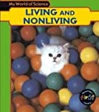 Living and Nonliving, Angela Royston, 1403408548