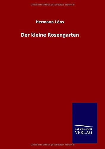 Download Der kleine Rosengarten (German Edition) pdf