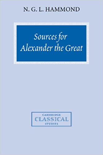 Book Sources for Alexander the Great: An Analysis of Plutarch's 'Life' and Arrian's 'Anabasis Alexandrou' (Cambridge Classical Studies)