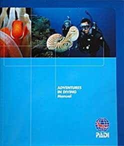 padi advanced diver manual padi adventures in diving manual editors rh amazon com padi divers manual pdf padi deep diver manual pdf