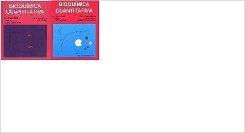 Bioquimica Cuantitativa.cuestiones Sobre Biomoléculas Y ...