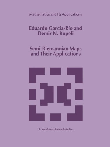 Semi-Riemannian Maps and Their Applications (Mathematics and Its Applications)