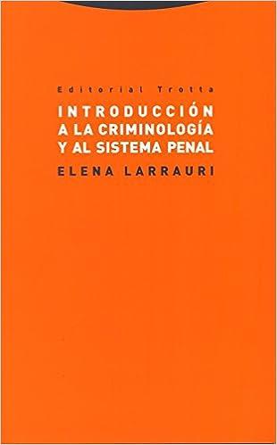 Descargar PDF Gratis Introducción a la criminología y al sistema penal (Estructuras y procesos. Derecho)