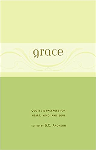 Grace Quotes Passages For Heart Mind And Soul Bc Aronson