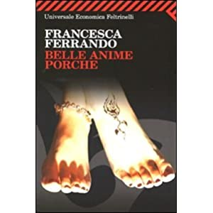 Belle Anime Porche (Italian Edition) Francesca Ferrando