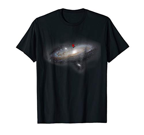 You Are Here Funny Astronomy Planets Galaxy Universe Shirt (You Are Here T Shirt)