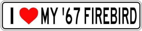 (1967 67 PONTIAC FIREBIRD I Love My Car Aluminum Sign - 6 x 24 Inches )