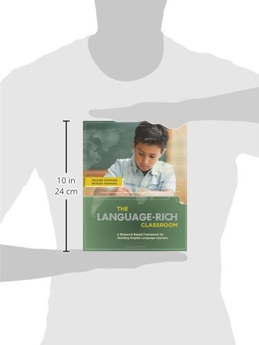 The Language-Rich Classroom: A Research-Based Framework for Teaching English Language Learners by Heinle ELT