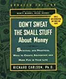 img - for Don`t Sweat the Small Stuff About Money:; Spiritual & Practical Ways to Create Abundance & More Fun in Your Life [PB,2001] book / textbook / text book