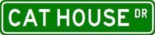 CATHOUSE Street Sign Custom Street Sign - Sticker Graphic Personalized Custom Sticker Graphic (The Best Of Cathouse)