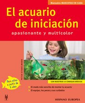El Acuario De Iniciacion/The Initiation Aquarium: Apasionanate y Multicolor/Exciting and Multicolor