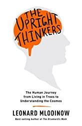 The Human Journey from Living in Trees to Understanding the Cosmos The Upright Thinkers (Hardback) - Common