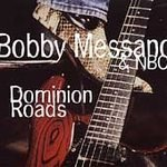 Dominion Roads by Bobby Messano & Nbo (1998-03-24)