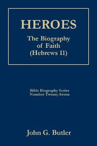 - Heroes: The Biography of Faith (Hebrews 11) (Bible Biography Series Number 27)