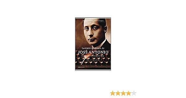 La corte literaria de José Antonio: La primera generación cultural de la Falange Contrastes: Amazon.es: Carbajosa, Mónica, Carbajosa, Pablo: Libros