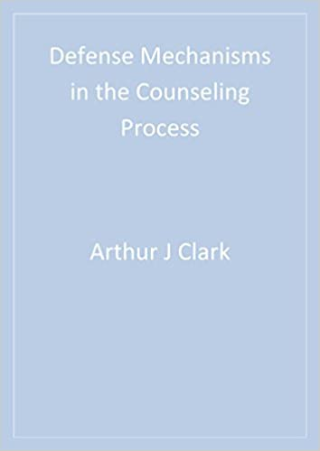 Defense Mechanisms In The Counseling Process Kindle Edition By