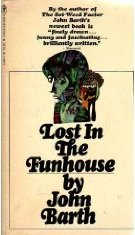 Lost in the Funhouse, Giles Goat Boy, Chimera, The End of the Road, The Floating Opera