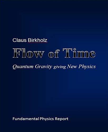 Flow of Time: Quantum Gravity giving New Physics for sale  Delivered anywhere in USA