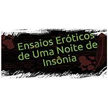 ENSAIOS ERÓTICOS DE UMA NOITE DE INSÔNIA