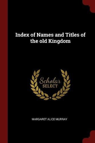 Download Index of Names and Titles of the old Kingdom PDF