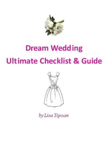 Dream Wedding Ultimate Checklist And Guide Kindle Edition By Lisa