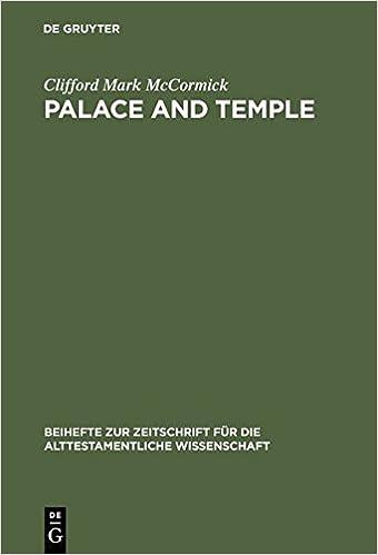 Palace and Temple: A Study of Architectural and Verbal Icons (Beihefte zur Zeitschrift fuer die Alttestamentliche Wissenschaft)