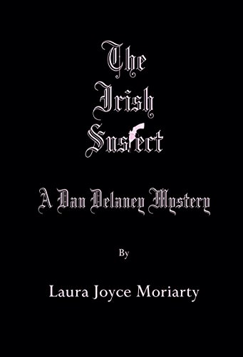 The Irish Suspected: A Dan Delaney Mystery (Dan Delaney Mysteries Book 1)