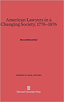 Book American Lawyers in a Changing Society, 1776-1876 (Studies in Legal History (Hardcover))