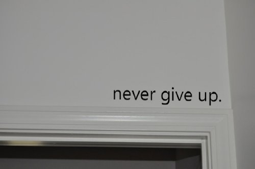Never Give Up.. Over the Door Vinyl Wall Decal Sticker - First Package Usps Tracking Number Class